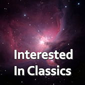 Interested In Classics by Various Artists