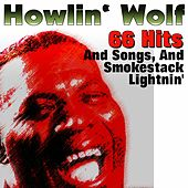 66 Hits and Songs and Smokestack Lightnin' von Howlin' Wolf