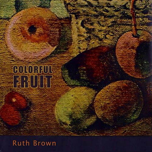 Colorful Fruit von Ruth Brown