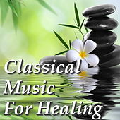 Classical Music For Healing by Various Artists