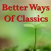 Better Ways Of Classics by Various Artists