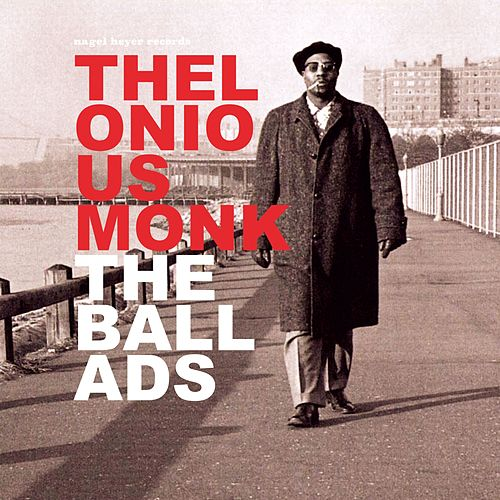 The Ballads - Love Songs Only by Thelonious Monk