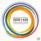Shur-I-Kan Collection by Various Artists