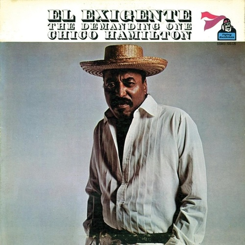 El Exigente, The Demanding One by Chico Hamilton