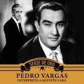 Interpreta a Agustín Lara by Pedro Vargas