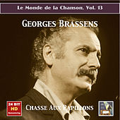 Le Monde de la Chanson, Vol. 13: Georges Brassens – Chasse aux papillons (1953-1954) [Remastered 2016] by Georges Brassens