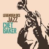 Legenden des Jazz: Chet Baker von Various Artists