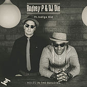 Holes In The Building by Rodney P