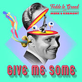 Give Me Some by Fedde Le Grand