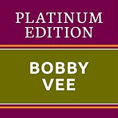 Bobby Vee - Platinum Edition (The Greatest Hits Ever!) von Bobby Vee