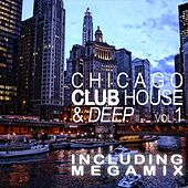 Chicago Club House & Deep, Vol. 1 by Various Artists