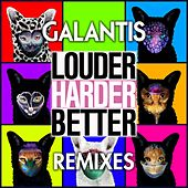 Louder, Harder, Better (Remixes) by Galantis