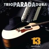 13 Novidades by Trio Parada Dura
