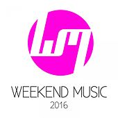 Weekend Music 2016 by Various Artists