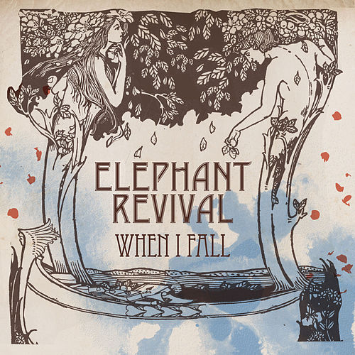 When I Fall by Elephant Revival