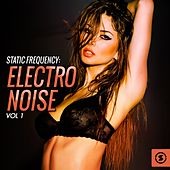 Static Frequency: Electro Noise, Vol. 1 by Various Artists