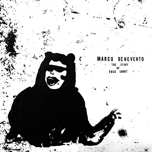 The Story of Fred Short by Marco Benevento