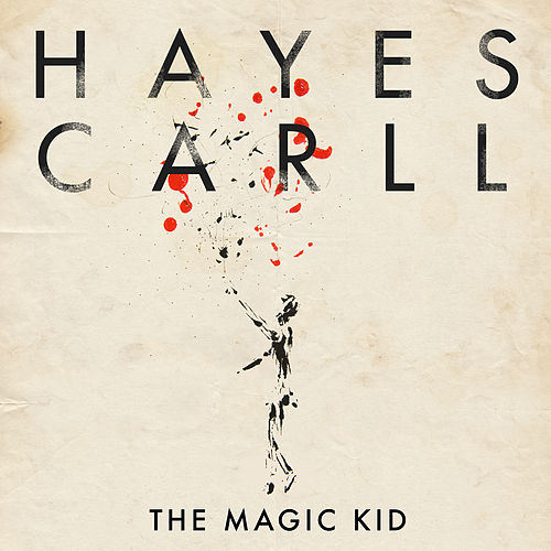 The Magic Kid by Hayes Carll