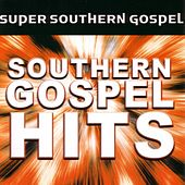 Super Southern Gospel Hits by Various Artists