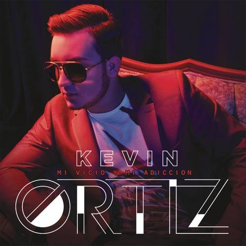 Mi Vicio y Mi Adicción by Kevin Ortiz