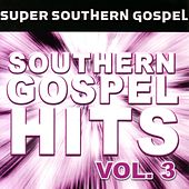 Southern Gospel Hits Vol. 3 by Various Artists