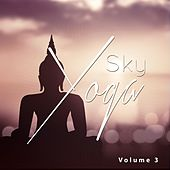 Sky Yoga, Vol. 3 (Air Floating Ambient Chill Tunes) by Various Artists