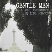 Gentle Men - A Solo Performance by Robb Johnson