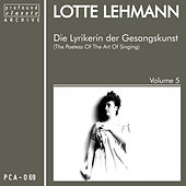 Die Lyrikerin der Gesangskunst, Vol. 5 by Lotte Lehmann
