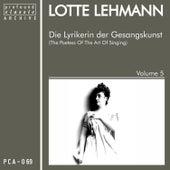 Die Lyrikerin der Gesangskunst, Vol. 5 by Lotte Lehmann