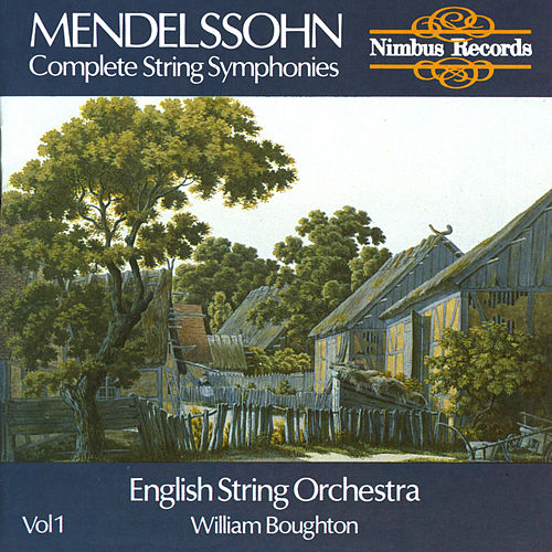 Mendelssohn: Complete String Symphonies Vol. 1 by English String Orchestra