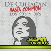 Club Corridos Presenta: De Culiacan Hasta Compton: Los 90's y 00's , Los Sufrimientos, Clave Privada, Rafa Muro, Chapo Guzman by Various Artists