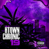H-Town Chronic 19 by LIL C