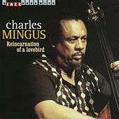 Reincarnation of a Lovebird by Charles Mingus