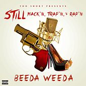 Too $hort Presents: Still Mack'n, Trap'n, & Rap'n - Single by Beeda Weeda