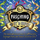 Fasching @ it's Best - Die besten Karneval Hits für die Discofox Schlager Party der Saison 2016 bis 2017 by Various Artists