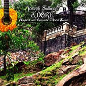 Adore: Classical and Romantic World Guitar by Joseph Sullinger