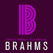 Crazy About Classical: Brahms by Various Artists