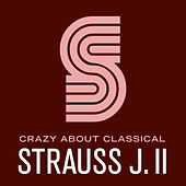 Crazy About Classical: Strauss J. II by Various Artists