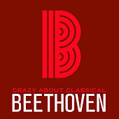 Crazy About Classical: Beethoven by Various Artists