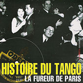 Histoire du tango: La fureur de Paris by Various Artists