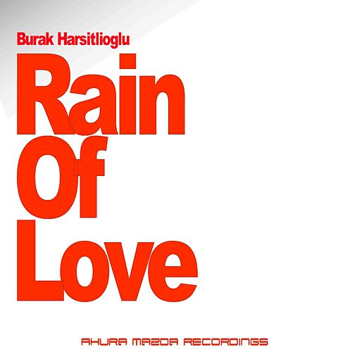 Rain Of Love by Burak Harsitlioglu