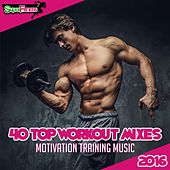 40 Top Workout Mixes 2016: Motivation Training Music - EP by Various Artists