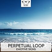 Emotive Signs - EP by Perpetual Loop