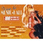 Vive le Music-Hall: Les 100 plus belles voix des années 50 by Various Artists