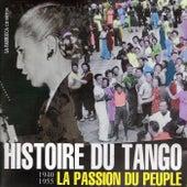 Histoire du tango, la passion du peuple (1940-1955) by Various Artists