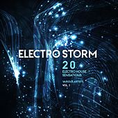 Electro Storm, Vol. 1 (20 Electro House Sensations) by Various Artists