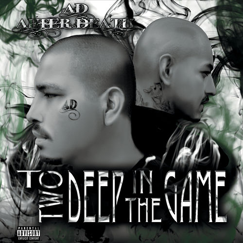 To Deep in the Game by A.D. After Death