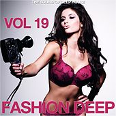 Fashion Deep, Vol. 19 (The Sound of Deep House) by Various Artists
