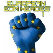 European EDM Heroes, Vol. 1 by Various Artists