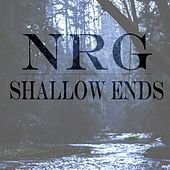 Shallow Ends by N.R.G.